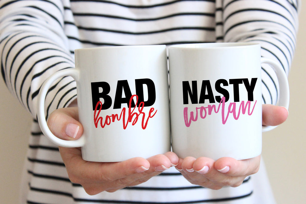 "His and Hers ""Nasty Woman"" and ""Bad Hombre"" Mugs (set of 2)"
