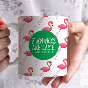 Flamingos are Lame funny Coffee mug, PIPSY.COM