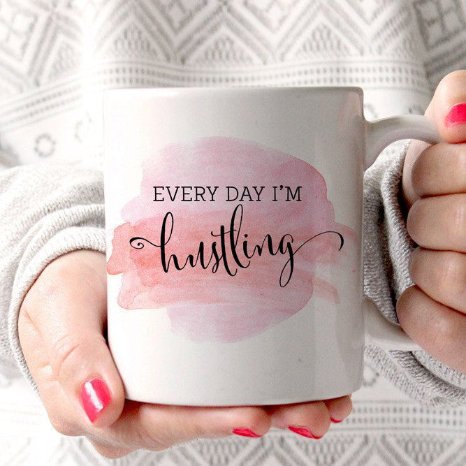 Everyday I'M Hustling Coffee Mug