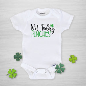 Not today pinches St Patrick's Day Gerber Onesie, short sleeved