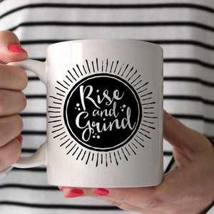 Rise and Grind Coffee Mug | Go Get Em | Werk Work Werk | Entrepreneur Mug
