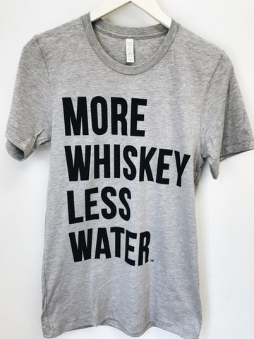 More Whiskey Tee