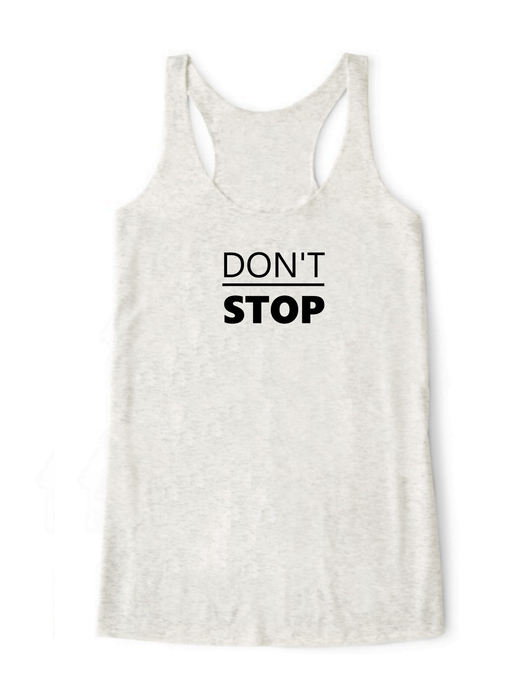 Don't Stop Tank Top - BY DEFINITION
