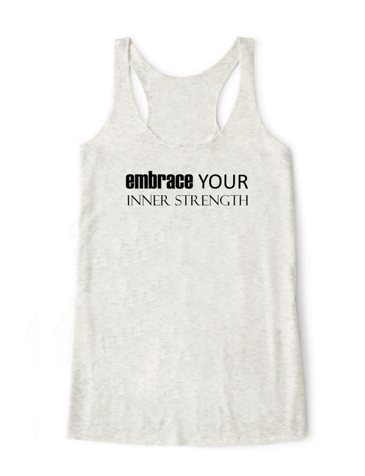 Embrace Your Inner Strength Tank Top - BY DEFINITION