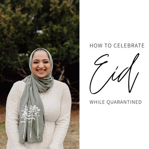 10 Tips on How to Celebrate Eid While Quarantined