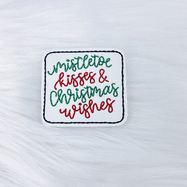Mistletoe Kisses + Christmas Wishes Feltie | CHOOSE YOUR HARDWARE