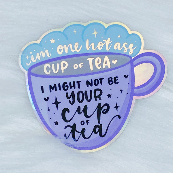I Might Not Be Your Cup Of Tea [PURPLE] Holographic Vinyl Sticker Die Cut