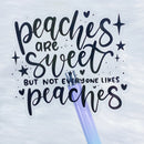 Clear Peaches Are Sweet Vinyl Sticker Die Cut
