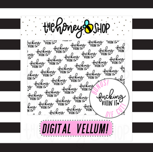 Fucking Killin' It Vellum | + BONUS DIE CUT | DIGITAL DOWNLOAD
