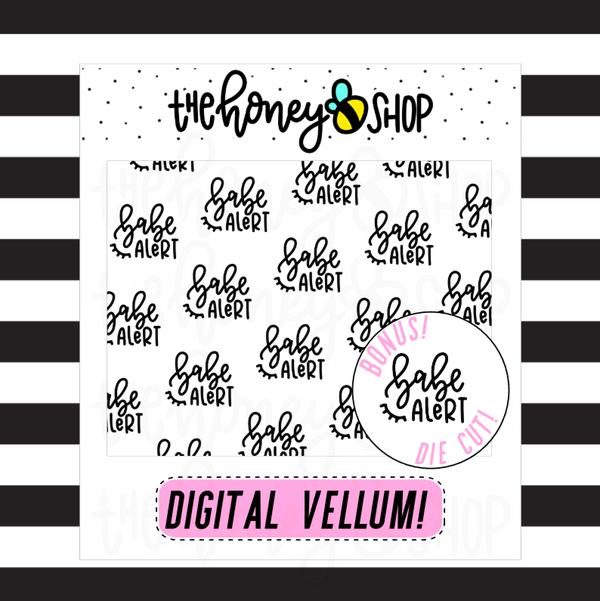 Babe Alert Vellum | DIGITAL DOWNLOAD