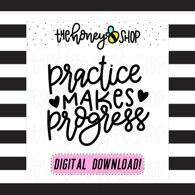 Practice Makes Progress | DIGITAL DOWNLOAD