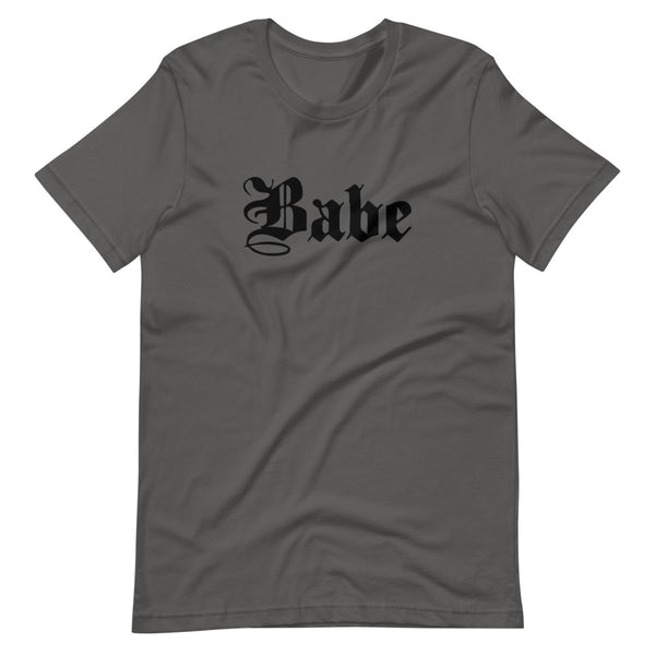 Babe | Asphalt Unisex T-Shirt | Black Print | Bella + Canvas 3001