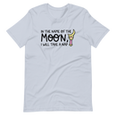 In The Name Of The Moon, I Will Take A Nap | Light Blue Unisex T-Shirt | Bella + Canvas 3001