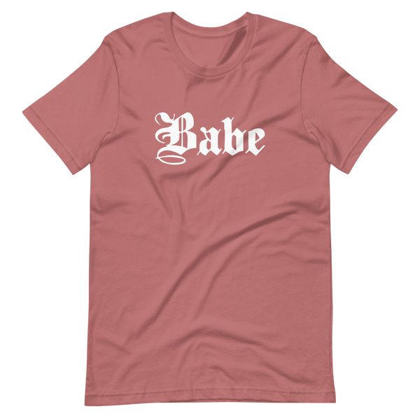Babe | Mauve Unisex T-Shirt | White Print | Bella + Canvas 3001