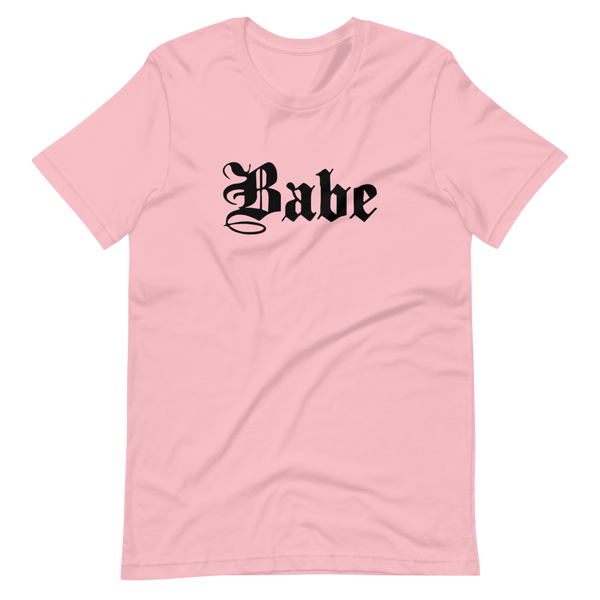 Babe | Pink Unisex T-Shirt | Black Print | Bella + Canvas 3001