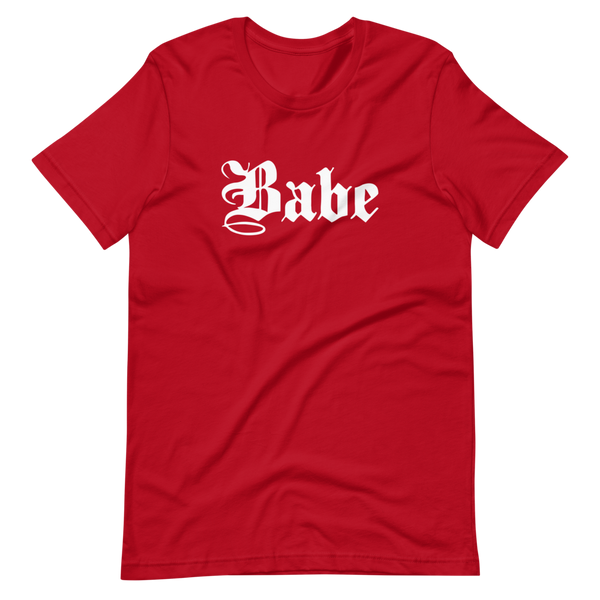 Babe | Red Unisex T-Shirt | White Print | Bella + Canvas 3001