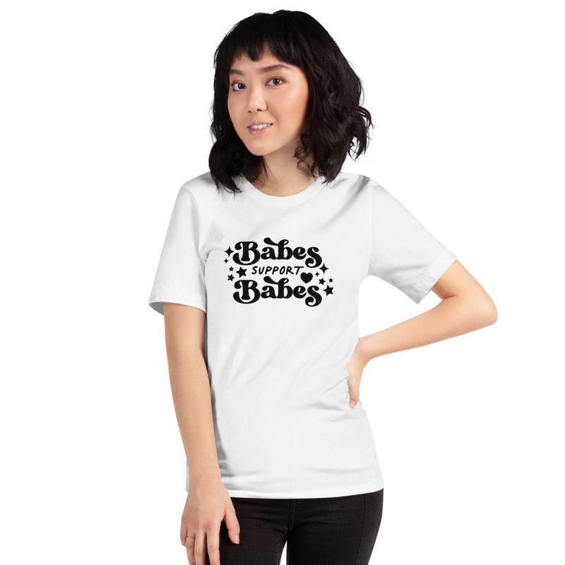 Babes Support Babes | White Unisex T-Shirt | Black Print | Bella + Canvas 3001