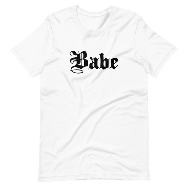 Babe | White Unisex T-Shirt | Black Print | Bella + Canvas 3001