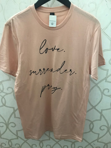Love. Surrender. Pray. Tee