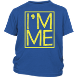 I'm Me T-Shirt Youth Size