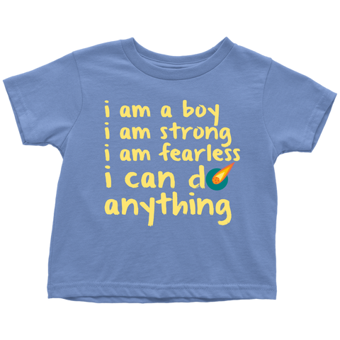 I am a boy. I am fearless t-shirt