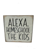 Funny Wood Sign, Alexa Homeschool The Kids, E-Learning Sign