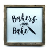 Bakers Gonna Bake, Wooden Kitchen Sign