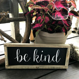 Be Kind, Rustic Framed Wooden Sign