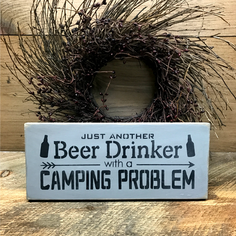 Just Another Drinker With A Camping Problem, Wooden Sign