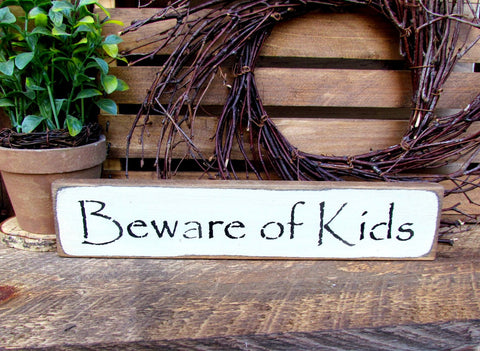 Beware of kids