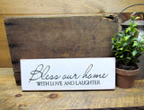 Bless Our Home with Love and Laughter, Rustic Wooden Sign