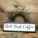 But First Coffee, Wooden Coffee Sign