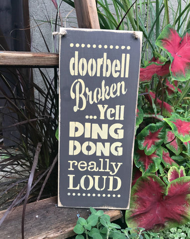 Doorbell Broken, Wooden Sign