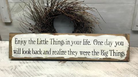 Wooden Inspirational Sign, Enjoy The Little Things In Life