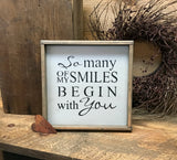 Rustic Framed Sign, So Many Of My Smiles Begin With You