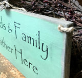 Friends and Family Gather Here, Wooden Sign