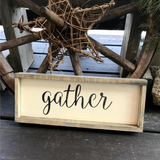 Gather, Rustic Wooden Framed Sign