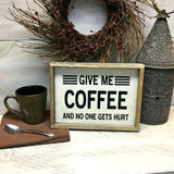 Give Me Coffee, Rustic Coffee Decor