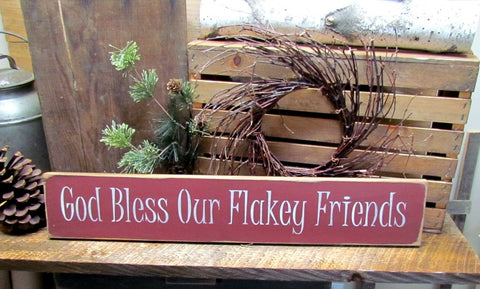 God Bless Our Flakey Friends, Wooden Signs