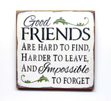 Good Friends Are Hard To Find, Wooden Sign