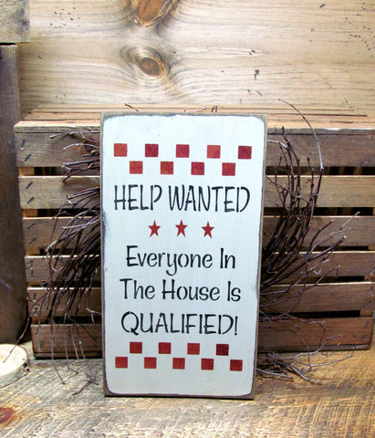 Help Wanted Everyone In The House Is Qualified, Wooden Sign