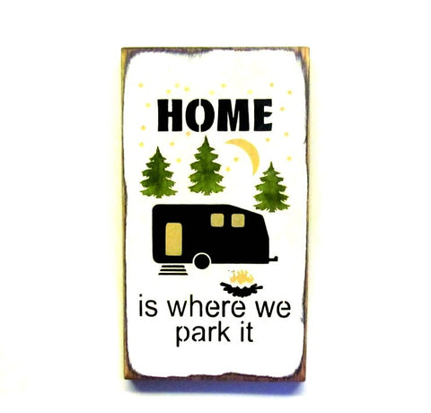 Home Is Where You Park It Wooden Camper Sign