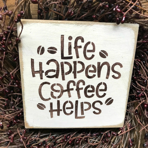 Life Happens Coffee Helps, Wooden Coffee Sign