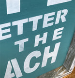 Life Is Better At The Beach, Wooden Beach House Sign