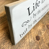 Life Is Not Measured, Inspirational Wood Sign
