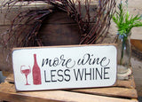 More Wine Less White, Funny Wooden Wine Decor.