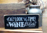 Wine Decor, Oh Look At The Time It's Wine O'clock Again, Funny Wood Sign