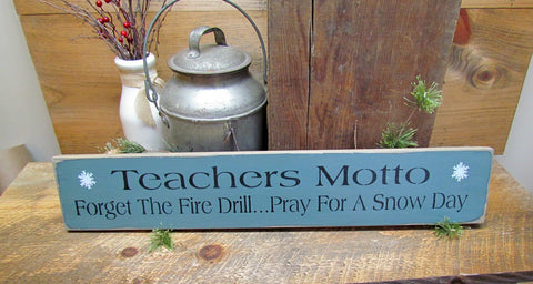Teachers Motto, Wooden Snow Sign