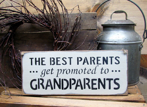 The Best Parents Get Promoted To Grandparents, Gift for Grandparents, Wooden Sign