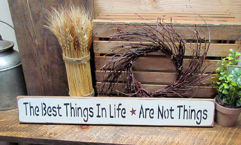 The Best Things In Life Aren't Things, Wooden Sign